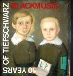 Covermotiv - Tiefschwarz - Blackmusik - 10 years of Tiefschwarz