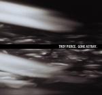 Covermotiv - Troy Pierce - Gone Astray EP