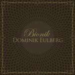 Covermotiv - Dominik Eulberg - Bionik