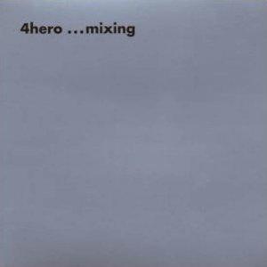 Covermotiv - 4Hero ...mixing
