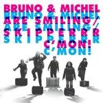 "Covermotiv - Bruno & Michel Are Smiling / Skipper - C""mon"