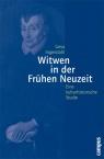 Covermotiv - Witwen in der Frühen Neuzeit. Eine kulturhistorische Studie