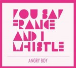 Covermotiv - You Say France And I Whistle - Angry Boy