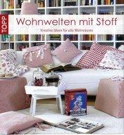 © frechverlag Stuttgart - Wohnwelten mit Stoff: Kreative Nähideen für alle Wohnräume