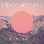 Covermotiv - Miami Horror - Illumination