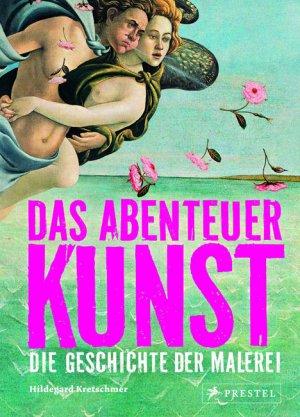 Titelmotiv - Das Abenteuer Kunst - Die Geschichte der Malerei