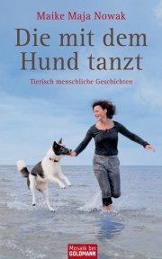 Die mit dem Hund tanzt - Tierisch menschliche Geschichten