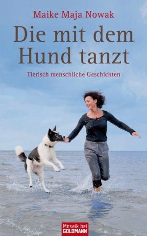 Titelmotiv - Die mit dem Hund tanzt - Tierisch menschliche Geschichten