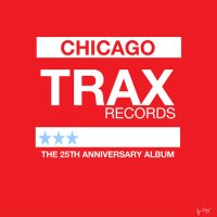 Trax Records Chicago feiert 25. Jubiläum
