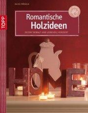 Romantische Holzideen