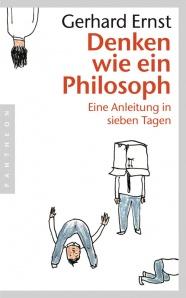 Denken wie ein Philosoph - Eine Anleitung in sieben Tagen