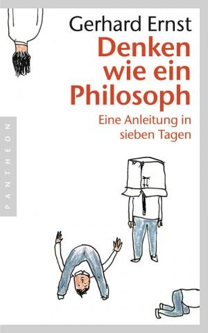 Titelmotiv - Denken wie ein Philosoph - Eine Anleitung in sieben Tagen