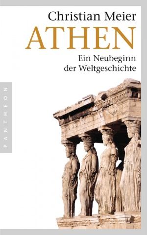 Titelmotiv - Athen - Ein Neubeginn der Weltgeschichte