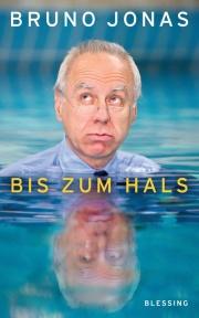 Cover der 1. Auflage - Bis zum Hals